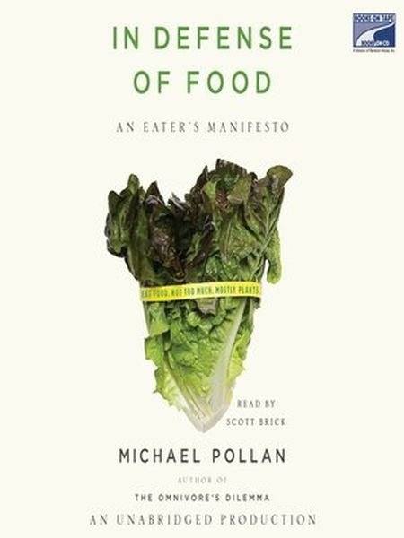 In Defence of Food by Michael Pollen